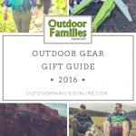 2016 Outdoor Gear Gift Guide - Outdoor Families Magazine