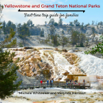 Great Gear: New guidebook helps first-time visitors to Yellowstone and Grand Teton National Parks - Outdoor Families Magazine