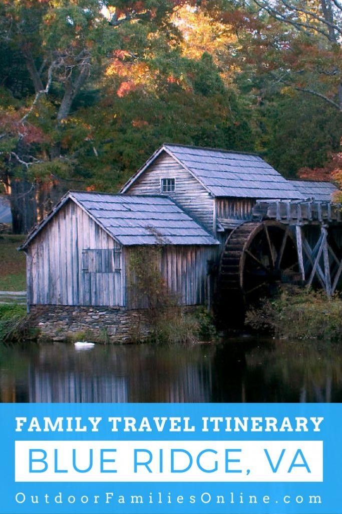 Blue Ridge Mountains Virginia Family Travel Guide