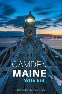 Camden Maine Family Travel Guide