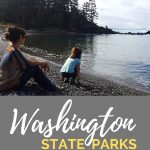 Washington State Parks offers families plenty of outdoor activities and natural beauty, by the boat load. Bookmark our Washington State Parks guide for in-depth hiking, family camping, and adventure activity information in the 6 best, family friendly Washington State Parks. #WashingtonStateParks #FamilyCamping #OutdoorFamilies